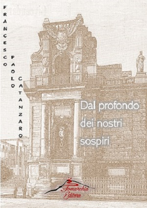 Dal profondo dei nostri sospiri – Francesco Paolo Catanzaro