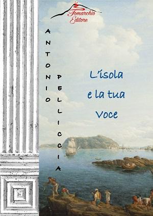 L'isola e la tua voce – Antonio Pelliccia