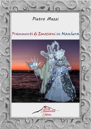 Frammenti di Emozioni in Maschera – Pietro Mazzi